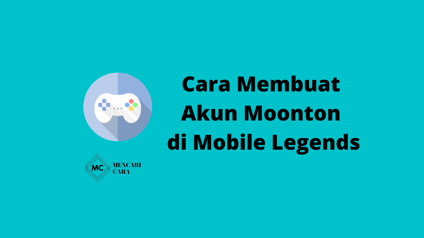 Cara Buat Akun Moonton di Mobile Legends