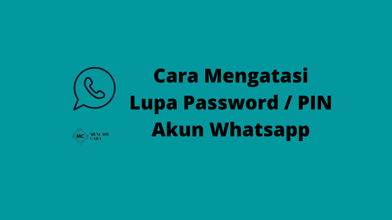 Cara Mengatasi Lupa Password / PIN Whatsapp