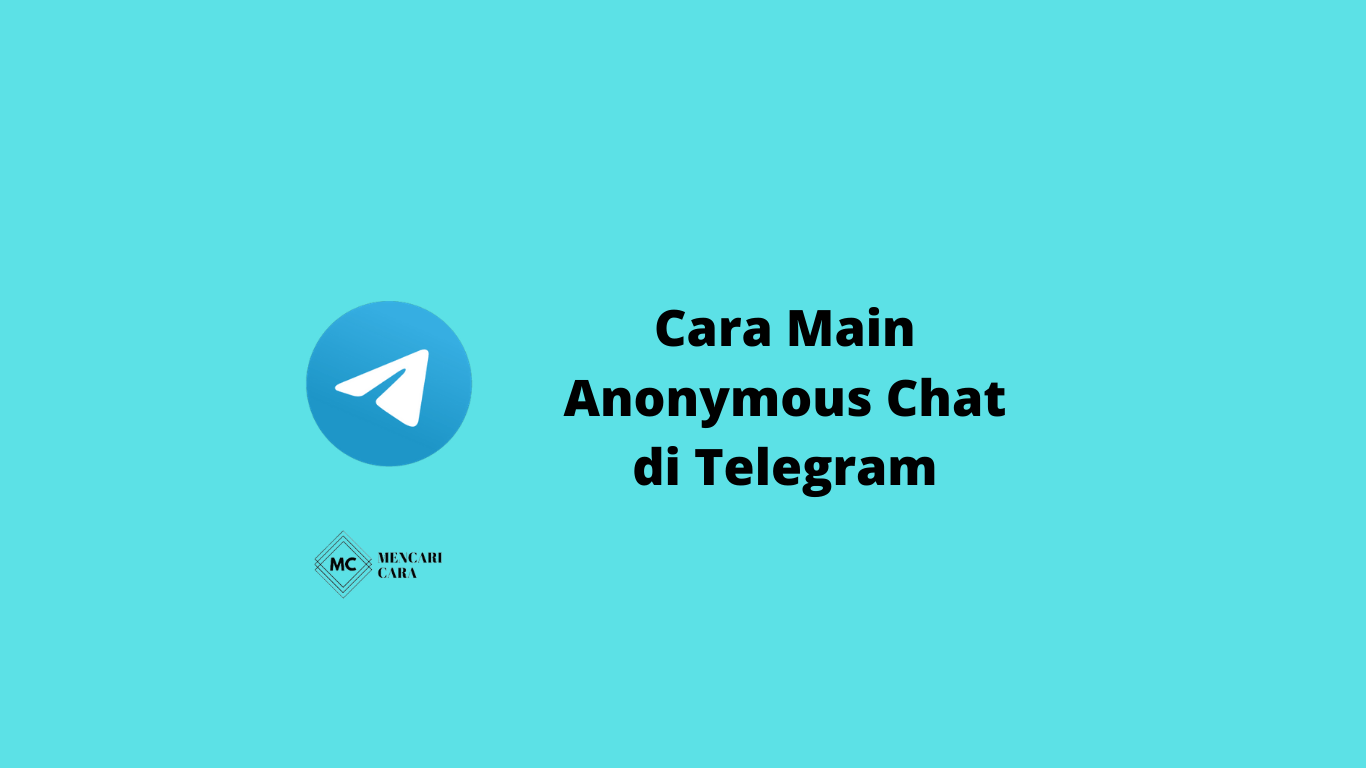 cara main anonymous chat telegram