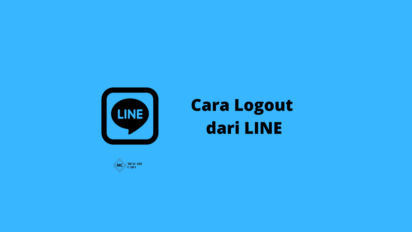 cara logout line di hp android, iphone dan laptop / pc